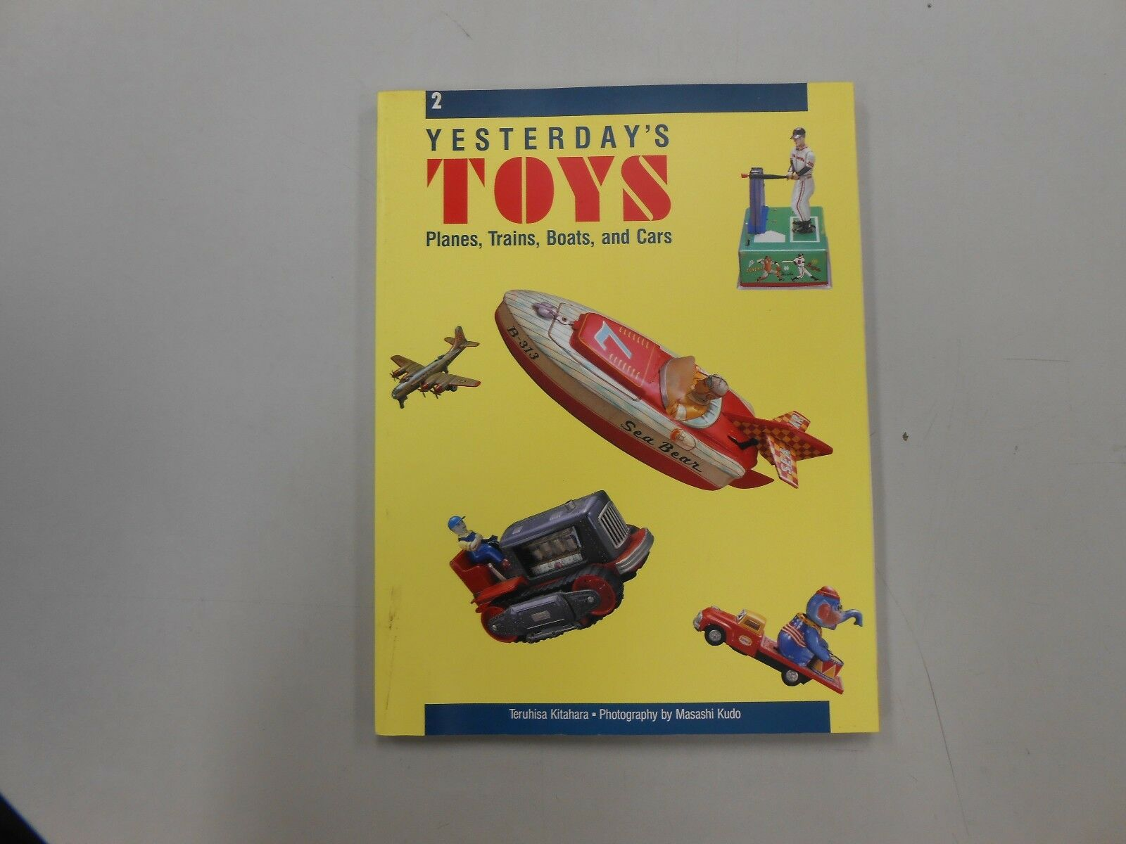 Yesterday's Toys : Planes, Trains, Boats and Cars No  2 by Teruhisa  Kitahara (1989, Paperback)