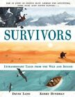 The Survivors: And Other Incredible Stories of Extreme Survival by David Long (Hardback, 2016)