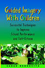 Guided Imagery with Children by Sarah Berkovits (Paperback / softback, 2000)