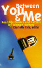 Between You and Me: Real-life Diaries and Letters by Women Writers by The Women's Press Ltd (Paperback, 1998)
