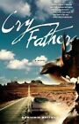 Cry Father by Benjamin Whitmer (Paperback / softback, 2015)