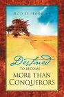 Destined to Become More Than Conquerors by Rod D Hoskins (Paperback / softback, 2004)