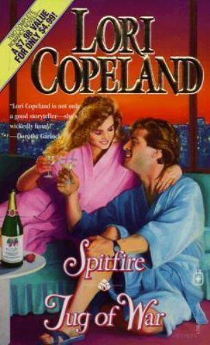 Spitfire/Tug of War (2 Romances in 1) by Copeland, Lori