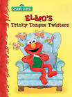 Elmo's Tricky Tongue Twisters: Sesame Street by Sarah Albee (Board book, 2011)