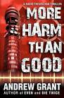 More Harm Than Good by Andrew Grant (Paperback, 2012)