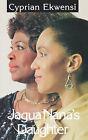 Jagua Nana's Daughter by Cyprian Ekwensi (Paperback / softback, 2005)