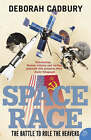 The Space Race: The Battle to Rule the Heavens by Deborah Cadbury (Paperback, 2006)