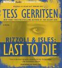 Last to Die by Tess Gerritsen (CD-Audio, 2016)