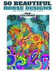 50 Beautiful Horse Designs: An Adult Coloring Book by Alice Lewis, Hue Coloring (Paperback / softback, 2016)