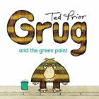 Grug and the Green Paint by Ted Prior (Paperback, 2009)