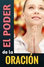 La OraciÓn CambiarÁ Tu Vida: El PODER de la ORACIÓN : Qué Ocurre Cuando...