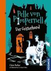 Pelle von Pimpernell, 1, Der Geisterhund von Claire Barker (2016, Gebundene Ausgabe)