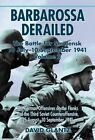 Barbarossa Derailed: The Battle for Smolensk 10 July-10 September 1941: Volume 2: The German Offensives on the Flanks and the Third Soviet Counteroffensive, 25 August-10 September 1941 by Colonel David M. Glantz (Paperback, 2016)