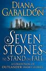 Seven Stones to Stand or Fall: A Collection of Outlander Short Stories by Diana Gabaldon (Hardback, 2017)
