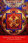 Spectrum of Ecstasy: Embracing the Five Wisdom Emotions of Vajrayana Buddhism by Ngakpa Chogyam, Khandro Dechen (Paperback, 2003)