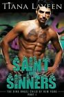 Saint and Sinners - The King Angel Child of New York - Part 1 by Tiana Laveen (Paperback / softback, 2014)