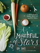 A Mouthful of Stars: A Constellation of Favorite Recipes from My World-ExLibrary