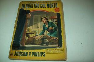 IL-GIALLO-MONDADORI-N-249-JUDSON-P-PHILIPS-IN-QUATTRO-COL-MORTO-7-NOVEMBRE-1953