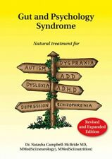 Gut and Psychology Syndrome : Natural Treatment for Autism, Dyspraxia, A. D. D. , Dyslexia, A. D. H. D. , Depression, Schizophrenia, 2nd Edition by Natasha Campbell-McBride (2010, Paperback)