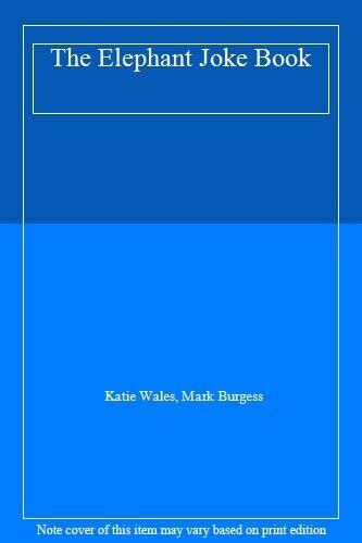 The Elephant Joke Book By Katie Wales, Mark Burgess