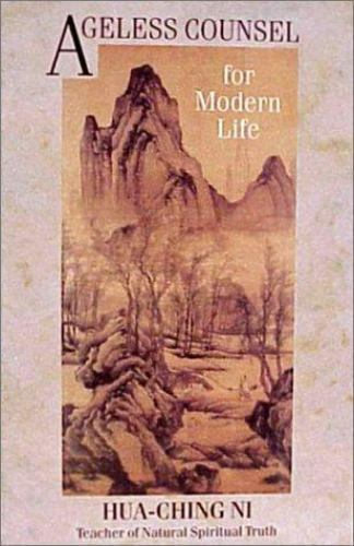 Ageless Counsel for Modern Life by Hua-Ching Ni