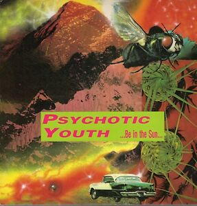 Psychotic-Youth-Vinyl-LP-Radium-Records-1992-RA-80-Be-in-the-Sun-NM
