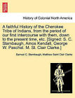 A Faithful History of the Cherokee Tribe of Indians, from the Period of Our First Intercourse with Them, Down to the Present Time, Etc. [Signed: S. C. Stambaugh, Amos Kendall, George W. Paschal. M. St. Clair Clarke.] by Matthew Saint Clair Clarke, Samuel C Stambaugh (Paperback / softback, 2011)