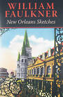 New Orleans Sketches by William Faulkner (Hardback, 2010)