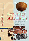 How Things Make History: The Roman Empire and its Terra Sigillata Pottery by Astrid van Oyen (Hardback, 2016)