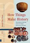 How Things Make History: The Roman Empire and its Terra Sigillata Pottery by Astrid van Oyen (Hardback, 2016)