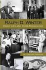 Ralph D. Winter: Early Life and Core Missiology by Greg H Parsons (Paperback / softback, 2012)