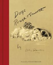 Dogs Rough and Smooth by Lucy Dawson and Susan Orlean (2016, Hardcover)
