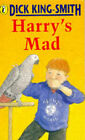 Harry's Mad by Dick King-Smith (Paperback, 1986)