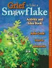Grief Is Like a Snowflake Activity and Idea Book by Julia Cook (Paperback / softback, 2011)