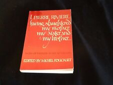 I, Pierre Riviere, having slaughtered my mother, my sister, and my brother: A Ca