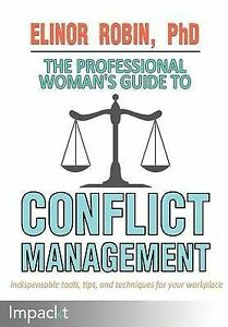 NEW-The-Professional-Womans-Guide-To-Conflict-Management-by-Elinor-Robin-PhD