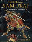 Secrets of the Samurai: The Martial Arts of Feudal Japan by Oscar Ratti, Adele Westbrook (Hardback, 2009)