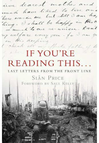 1 of 1 - If You're Reading This...: Last Letters from the Front Line,Sian Price