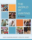 The World of Writing: A Guide by Kate Mangelsdorf, Evelyn Posey (Paperback, 2010)