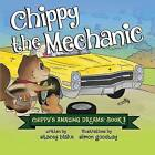 Chippy the Mechanic: Chippy's Amazing Dreams - Book 3 by Stacey Blake (Paperback / softback, 2015)