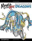 Manga to the Max Dragons by Erik DePrince (Paperback, 2016)