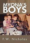 Myona's Boys by F W Nicholas (Hardback, 2012)