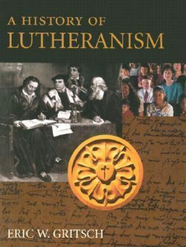 A History of Lutheranism - First Edition!