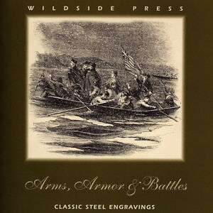 Wildside-Press-039-Arms-Armor-amp-Battles-039-19th-Century-steel-engravings-CD-ROM