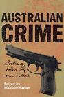 Australian Crime by Malcolm Brown (Paperback, 2004)