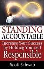 Standing Accountable 9780983126843 by Scott Schwab Paperback