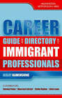 Career Guide and Directory for Immigrant Professionals: Washington Metropolitan Area by Lesley Kamenshine (Paperback, 2003)