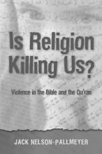 Is Religion Killing Us?: Violence in the Bible and the Quran-ExLibrary
