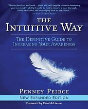 The Intuitive Way : The Definitive Guide to Increasing Your Awareness by Penney Peirce (2009, Paperback)