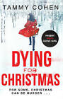 Dying for Christmas: Tis the Season to be Dead by Tammy Cohen (Paperback, 2014)